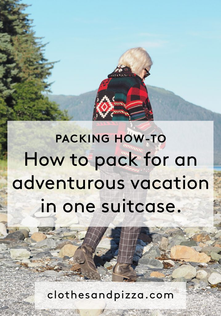 How to pack for an adventurous vacation in one suitcase. How to pack for Alaska.